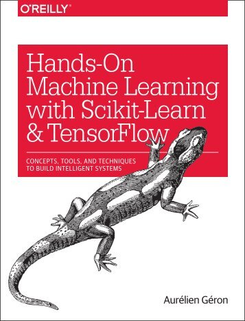 Hands-On Machine Learning with Sckit-Learn and TensorFlow