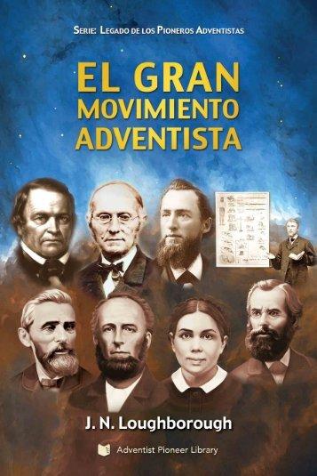 El Gran Movimiento Adventista (Spanish Edition)