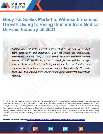Body Fat Scales Market to Witness Enhanced Growth Owing to Rising Demand from Medical Devices Industry till 2021