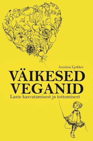 Väikesed veganid: laste kasvatamisest ja toitumisest