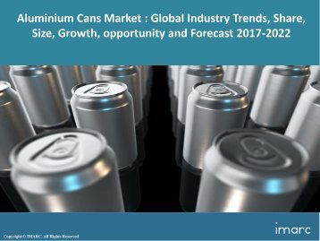 Global Aluminium Cans Market Price Trends, Size, Share, Report And Forecast 2017-2022