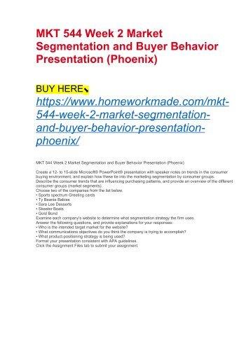 MKT 544 Week 2 Market Segmentation and Buyer Behavior Presentation (Phoenix)