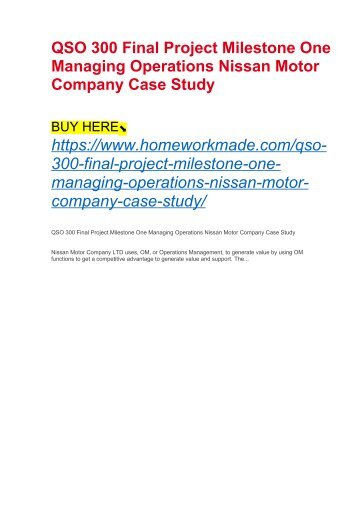 QSO 300 Final Project Milestone One Managing Operations Nissan Motor Company Case Study