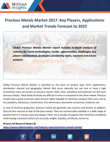 Precious Metals Market 2017 Key Players, Applications and Market Trends Forecast to 2022