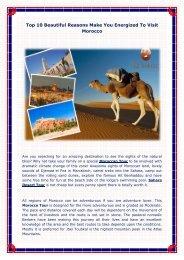 10 BEAUTIFUL REASONS TO VISIT MOROCCO