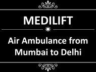 Medilift Air Ambulance from Mumbai to Delhi Available at Economical Fair