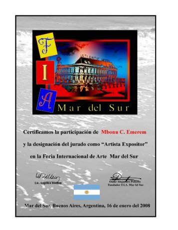 AWARD - Artista Expositor - to Sir Mbonu C. Emerem, Mar del Sur, Argentina, 2008.