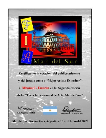 AWARD - MEJOR ARTISTS EXPOSITOR - BEST ARTIST EXHIBITOR - to Mbonu C. Emerem in the second edition of the ''International Mar del Sur Art Fair''