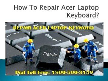 Dial 18005603159 Repair Acer Laptop Keyboard