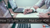 How To Solve Yahoo Mail Error 404 Code