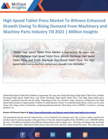 High Speed Tablet Press Market To Witness Enhanced Growth Owing To Rising Demand From Machinery and Machine Parts Industry Till 2021 by Million Insights
