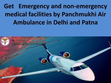 Get   Emergency and non-emergency medical facilities by Panchmukhi in Delhi and Patna