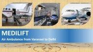 Medilift Air Ambulance from Varanasi to Delhi Available at Affordable Price