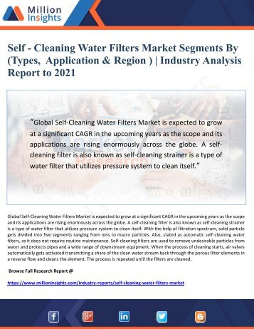 Self-Cleaning Water Filters Market Segments ( By Types, By Application & By Region )  Industry Analysis Report to 2021