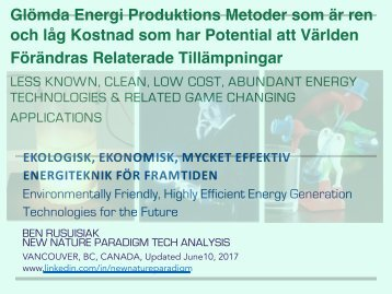 Glömda Energi Produktions Metoder som är ren och låg Kostnad som har Potential att Världen Förändras Relaterade Tillämpningar/  Forgotten, Low Cost, Abundant Energy Technologies That Can Change the Future World.