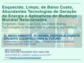 Esquecido, Limpo, de Baixo Custo, Abundantes Tecnologias de Geração de Energia e Aplicativos de Mudança Mundial Relacionados / Less known, Clean, Affordable, Abundant Energy Technologies & Related Game Changing Applications
