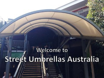 High Quality Shade Structures at Street Umbrellas Australia