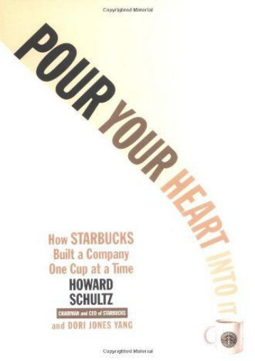 [PDF] Pour Your Heart Into It: How Starbucks Built a Company One Cup at a Time - All Ebook Downloads