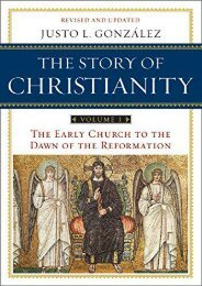 Online [PDF] The Story of Christianity, Vol. 1: The Early Church to the Dawn of the Reformation - All Ebook Downloads