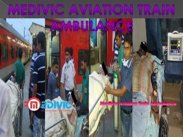 Medivic Aviation Train Ambulance Service in Patna with Doctor Facility