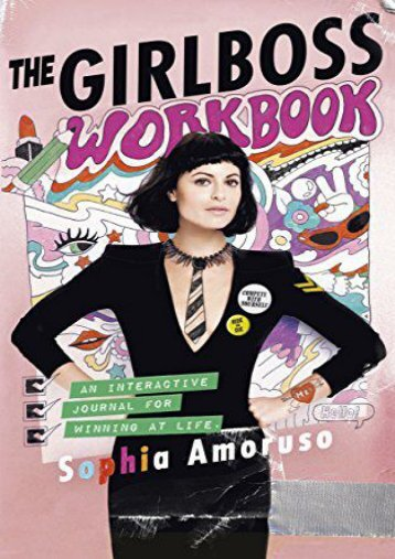[Download]  The Girlboss Workbook: An Interactive Journal for Winning at Life Sophia Amoruso Pre Order