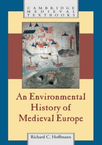 FREE [DOWNLOAD] An Environmental History of Medieval Europe (Cambridge Medieval Textbooks) Richard Hoffmann Full Book