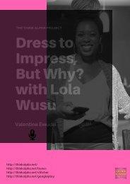 Dress to Impress, But Why? with Lola Wusu