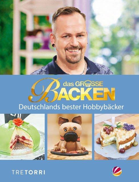 Das große Backen - Deutschlands bester Hobbybäcker