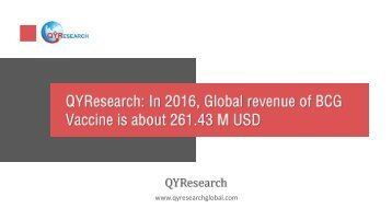 QYResearch: In 2016, Global revenue of BCG Vaccine is about 261.43 M USD