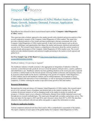 Computer Aided Diagnostics (CADx) Market Analysis- Size, Share, Growth, Industry Demand, Forecast, Application Analysis To 2017
