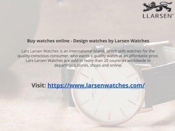 Buy watches online - Design watches by Larsen Watches