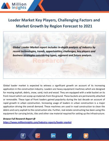 Loader Market Key Players, Challenging Factors and Market Growth by Region Forecast to 2021