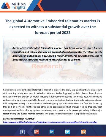 The global Automotive Embedded telematics market is expected to witness a substantial growth over the forecast period 2022