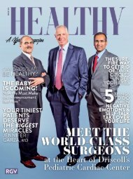 Healthy RGV Issue 108 - MEET THE WORLD-CLASS SURGEONS AT THE HEART OF DRISCOLL'S PEDIATRIC CARDIAC CENTER
