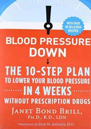 Online Book Blood Pressure Down: The 10-Step Plan to Lower Your Blood Pressure in 4 Weeks--Without Prescription Drugs - Read Unlimited eBooks and Audiobooks