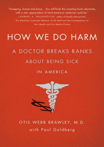 [PDF] How We Do Harm: A Doctor Breaks Ranks About Being Sick in America - All Ebook Downloads