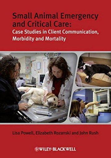 Download [PDF] Small Animal Emergency and Critical Care: Case Studies in Client Communication, Morbidity and Mortality - All Ebook Downloads