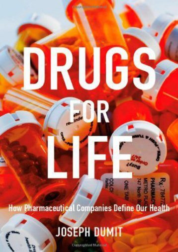 Download [PDF] Drugs for Life: How Pharmaceutical Companies Define Our Health (Experimental Futures) - All Ebook Downloads