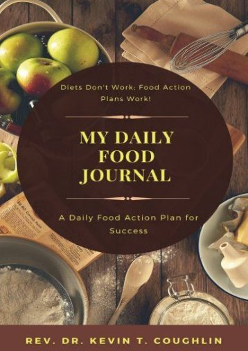 Online [PDF] My Daily Food Journal: A Daily Food Action Plan for Success - All Ebook Downloads