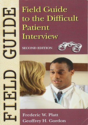 Read Online (PDF) Field Guide to the Difficult Patient Interview (Field Guide Series) - Read Unlimited eBooks and Audiobooks