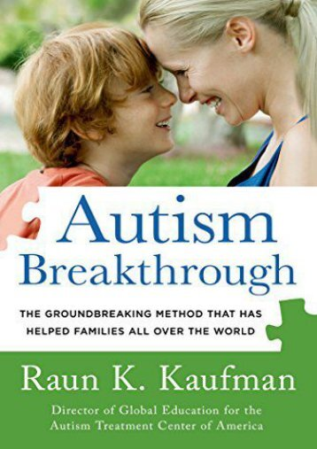 Read Online (PDF) Autism Breakthrough: The Groundbreaking Method That Has Helped Families All Over the World - Read Unlimited eBooks and Audiobooks