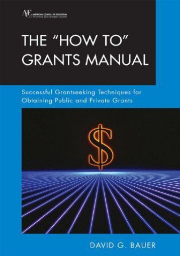 PDF The How To Grants Manual: Successful Grantseeking Techniques for Obtaining Public and Private Grants Fifth Edition (ACE/Praeger Series on Higher Education) - All Ebook Downloads