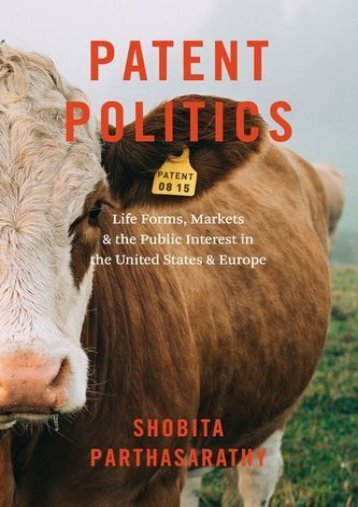 PDF Patent Politics: Life Forms, Markets, and the Public Interest in the United States and Europe - All Ebook Downloads