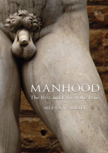 Read Online (PDF) Manhood: The Rise and Fall of the Penis - Read Unlimited eBooks and Audiobooks