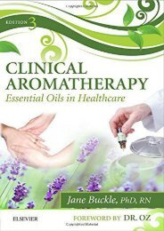 Online [PDF] Clinical Aromatherapy: Essential Oils in Healthcare, 3e - Read Unlimited eBooks and Audiobooks