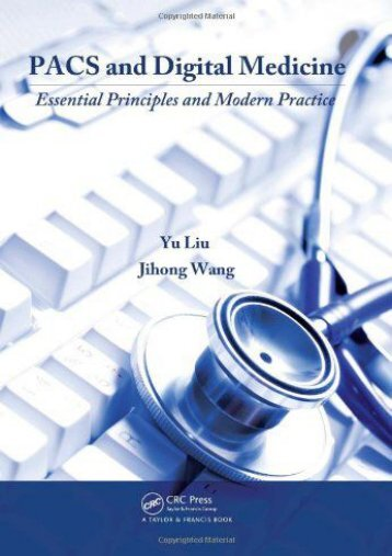 Read Online (PDF) PACS and Digital Medicine: Essential Principles and Modern Practice - Read Unlimited eBooks and Audiobooks