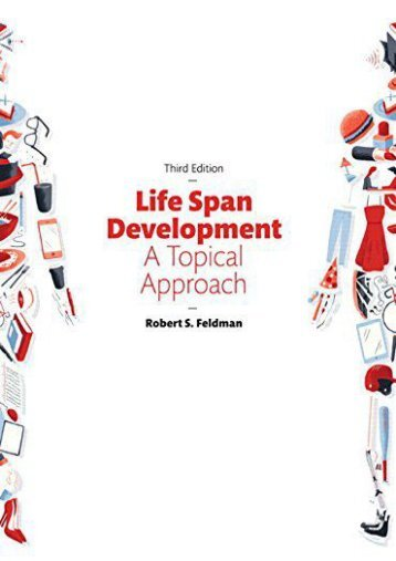 Online [PDF] Life Span Development: A Topical Approach (3rd Edition) - Read Unlimited eBooks and Audiobooks