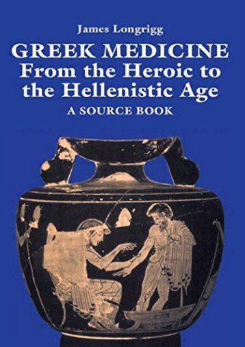 [PDF] Greek Medicine: From the Heroic to the Hellenistic Age A Source Book - Read Unlimited eBooks and Audiobooks