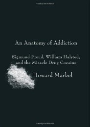 PDF An Anatomy of Addiction: Sigmund Freud, William Halsted, and the Miracle Drug Cocaine - Read Unlimited eBooks and Audiobooks