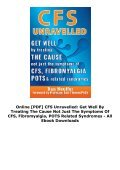 Online [PDF] CFS Unravelled: Get Well By Treating The Cause Not Just The Symptoms Of CFS, Fibromyalgia, POTS   Related Syndromes - All Ebook Downloads - Page 4